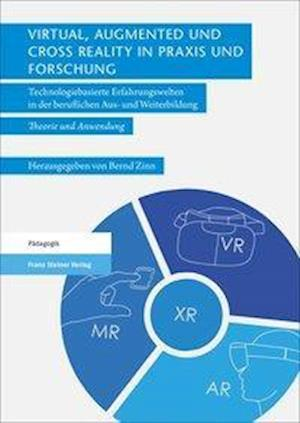 Virtual, Augmented und Cross Reality in Praxis und Forschung