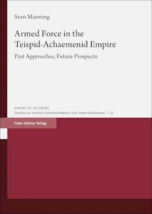 Armed Force in the Teispid-Achaemenid Empire