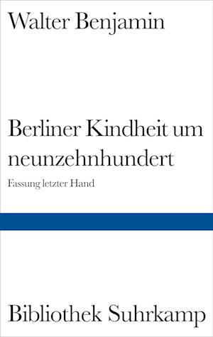 Berliner Kindheit um Neunzehnhundert