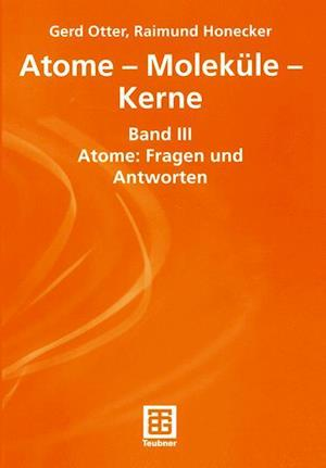 Atome - Molekule - Kerne
