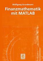 Finanzmathematik mit MATLAB af Wolfgang Grundmann