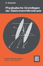 Physikalische Grundlagen Der Elektronenmikroskopie af Helmut Alexander