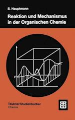 Reaktion Und Mechanismus in Der Organischen Chemie (Teubner Studienbucher Chemie)
