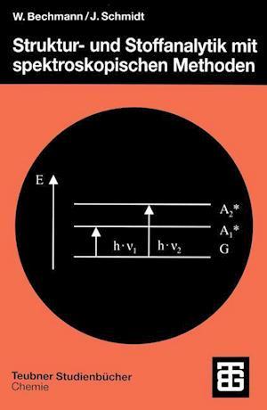Bog, paperback Struktur- und Stoffanalytik mit Spektroskopischen Methoden af Wolfgang Bechmann