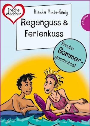 Sommer, Sonne, Ferienliebe - Regenguss & Ferienkuss af Bianka Minte-Koenig