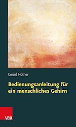 Bedienungsanleitung Fur ein Menschliches Gehirn af Gerald Huther