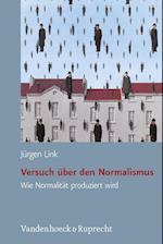 Versuch Uber Den Normalismus af Jurgen Link, J. Rgen Link