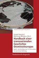 Handbuch Einer Transnationalen Geschichte Ostmitteleuropas (Transnationale Geschichte, nr. 6)
