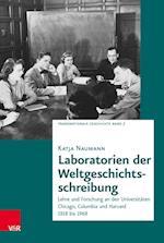 Laboratorien Der Weltgeschichtsschreibung (Transnationale Geschichte, nr. 7)
