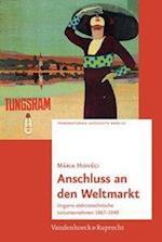Anschluss an Den Weltmarkt (Transnationale Geschichte, nr. 10)