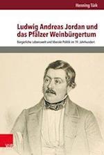 Ludwig Andreas Jordan Und Das Pfalzer Weinburgertum (Burgertum, nr. 12)