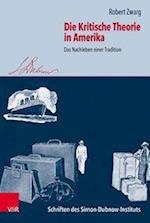 Die Kritische Theorie in Amerika (Schriften des Simon Dubnow Instituts, nr. 27)