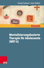 Mentalisierungsbasierte Therapie Fur Adoleszente (Mbt-A) (Psychodynamik Kompakt)