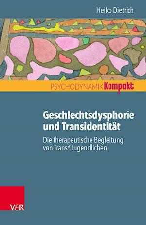 Geschlechtsdysphorie und Transidentität