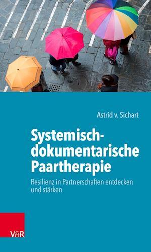 Systemisch-dokumentarische Paartherapie: Resilienz in Partnerschaften entdecken und stärken