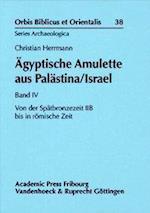 Agyptische Amulette Aus Palastina/Israel Band IV (Orbis Biblicus et Orientalis; Series Archaeologica, nr. 38)