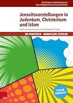 Jenseitsvorstellungen in Judentum, Christentum Und Islam (Ru Praktisch Berufliche Schulen)