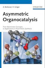 Asymmetric Organocatalysis af A Berkessel, Harald Groger, David MacMillan