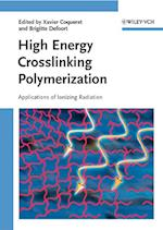 High Energy Crosslinking Polymerization