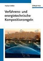 Verfahrens und Energietechnische Kompositionsregeln af Herbert Muller