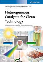 Heterogeneous Catalysts for Clean Technology af Karen Wilson