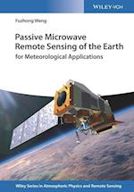 Passive Microwave Remote Sensing of the Earth (Wiley Series in Atmospheric Physics and Remote Sensing)
