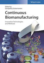 Continuous Biomanufacturing - Innovative          Technologies and Methods