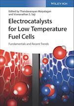 Electrocatalysts for Low Temperature Fuel Cells - Fundamentals and Recent Trends