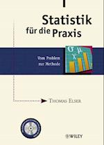 Statistik Fur Die Praxis af Thomas Elser