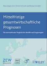 Mittelfristige Gesamtwirtschaftliche Prognosen af Torsten Schmidt, Klaus Jurgen Gern, Michael Schroder