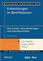 Entwicklungen im Berichtswesen - Best Practice, Herausforderungen und Zukunftsaussichten (Advanced Controlling)
