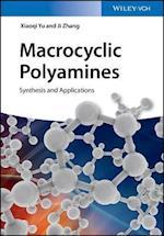 Macrocyclic Polyamines af Ji Zhang, Xiaoqi Yu