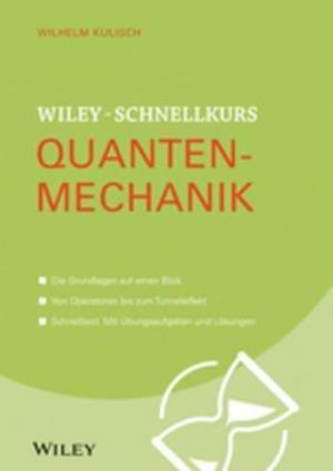 Wiley-Schnellkurs Quantenmechanik af Wilhelm Kulisch