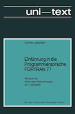 Einfuhrung in Die Programmiersprache FORTRAN 77 (Uni Texte Programmiersprachen)