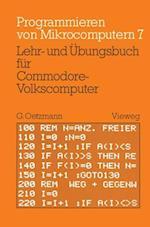 Lehr- Und Ubungsbuch Fur Commodore-Volkscomputer (Programmieren von Mikrocomputern, nr. 7)