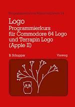 LOGO-Programmierkurs Fur Commodore 64 LOGO Und Terrapin LOGO (Apple II) (Programmieren von Mikrocomputern, nr. 14)