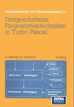 Fortgeschrittene Programmiertechniken in Turbo Pascal (Programmieren von Mikrocomputern, nr. 19)