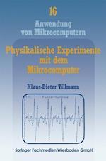 Physikalische Experimente Mit Dem Mikrocomputer (Anwendung Von Mikrocomputern, nr. 16)