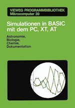 Simulationen in Basic Mit Dem IBM PC, XT, at (Vieweg Programmbibliothek Mikrocomputer, nr. 39)