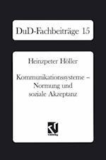 Kommunikationssysteme -- Normung Und Soziale Akzeptanz af Heinzpeter Holler, Heinzpeter Heoller