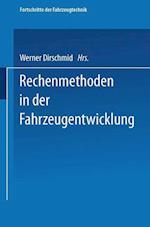 Rechenmethoden in Der Fahrzeugentwicklung (Fortschritte Der Fahrzeugtechnik, nr. 12)