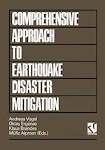 Comprehensive Approach to Earthquake Disaster Mitigation (Progress in Earthquake Research and Engineering, nr. 4)