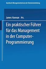 Ein Praktischer Fuhrer Fur Das Management in Der Computer-Programmierung (Auerbach Managementwissen Der Datenverarbeitung, nr. 2)