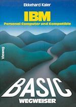 Basic-Wegweiser Fur IBM Personal Computer Und Kompatible