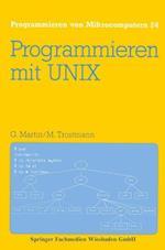 Programmieren Mit Unix (Programmieren von Mikrocomputern, nr. 24)