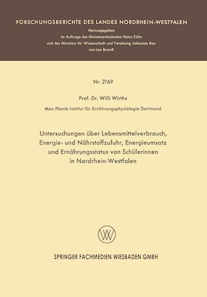 Untersuchungen Über Lebensmittelverbrauch, Energie- Und Nährstoffzufuhr, Energieumsatz Und Ernährungsstatus Von Schülerinnen in Nordrhein-Westfalen