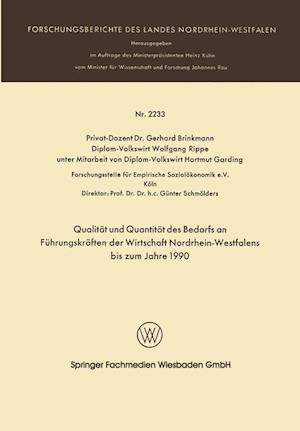 Qualität Und Quantität Des Bedarfs an Führungskräften Der Wirtschaft Nordrhein-Westfalen Bis Zum Jahre 1990