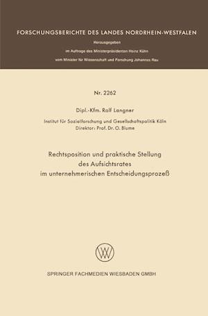 Rechtsposition Und Praktische Stellung Des Aufsichtsrates Im Unternehmerischen Entscheidungsprozeß