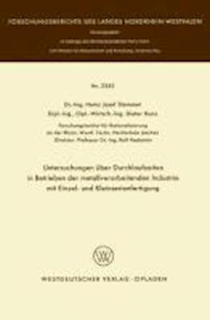 Untersuchungen Über Durchlaufzeiten in Betrieben Der Metallverarbeitenden Industrie Mit Einzel- Und Kleinserienfertigung
