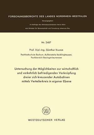 Untersuchung Der Möglichkeiten Zur Wirtschaftlich Und Verkehrlich Befriedigenden Verknüpfung Dreier Sich Kreuzender Autobahnen Mittels Verteilerkreis